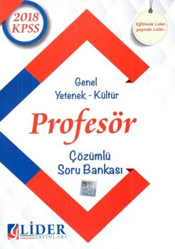 Lider Yayınları 2018 KPSS Profesör Genel Yetenek Genel Kültür Çözümlü Soru Bankası