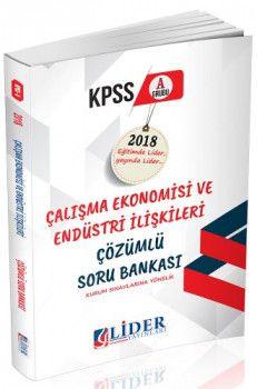 Lider Yayınları 2018 KPSS A Grubu Çalışma Ekonomisi ve Endüstri İlişkileri Çözümlü Soru Bankası