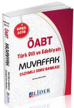 Lider Yayınları 2018 ÖABT Muvaffak Türk Dili ve Edebiyatı Çözümlü Soru Bankası