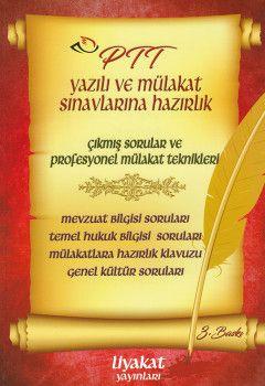 Liyakat Yayınları PTT Yazılı ve Mülakat Sınavlarına Hazırlık Çıkmış Sorular ve Profesyonel Mülakat Teknikleri