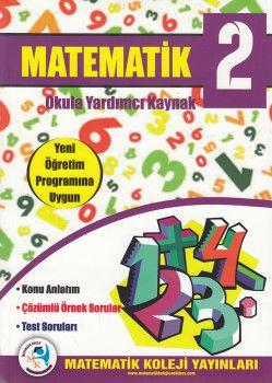 Matematik Koleji Yayınları 2. Sınıf Matematik Konu Anlatım Çözümlü Örnek Sorular Test Soruları
