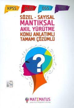 Matematus Yayınları 2017 KPSS ALES DGS YGS Mantıksal Akıl Yürütme Konu Anlatımlı Tamamı Çözümlü
