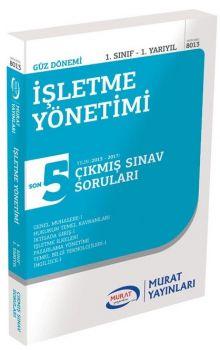 Murat Yayınları 1. Sınıf 1. Yarıyıl İşletme Yönetimi Son 5 Yılın Çıkmış Sınav Soruları 8013