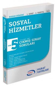 Murat Yayınları 1. Sınıf 2. Yarıyıl Sosyal Hizmetler Son 5 Yıl Çıkmış Sınav Soruları 7623