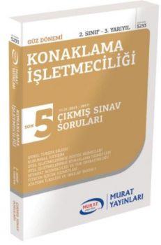 Murat Yayınları 2. Sınıf 3. Yarıyıl Konaklama İşletmeciliği Son 5 Yılın Çıkmış Sınav Soruları 5233