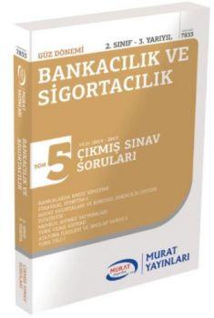 Murat Yayınları 2. Sınıf 3. Yarıyıl Bankacılık ve Sigortacılık Son 5 Yılın Çıkmış Sınav Soruları 7833