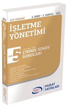 Murat Yayınları 2. Sınıf 3. Yarıyıl İşletme Yönetimi Son 5 Yılın Çıkmış Sınav Soruları 8033