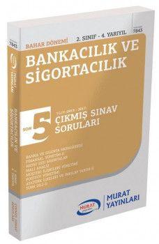 Murat Yayınları 2. Sınıf 4. Yarıyıl Bankacılık ve Sigortacılık Son 5 Yıl Çıkmış Sınav Soruları 7843