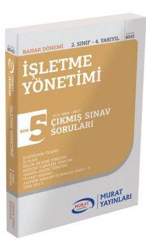 Murat Yayınları 2. Sınıf 4. Yarıyıl İşletme Yönetimi Son 5 Yıl Çıkmış Sınav Soruları 8043