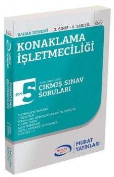 Murat Yayınları 3. Sınıf 6. Yarıyıl Konaklama İşletmeciliği Son 5 Yıl Çıkmış Sınav Soruları 5263