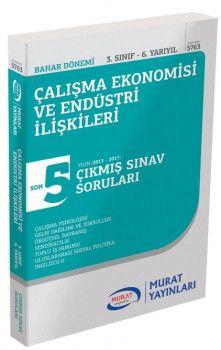 Murat Yayınları 3. Sınıf 6. Yarıyıl Çalışma Ekonomisi ve Endüstri İlişkileri Son 5 Yıl Çıkmış Sınav Soruları 5763