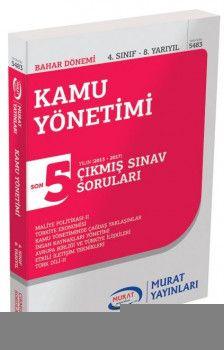 Murat Yayınları 4. Sınıf 8. Yarıyıl Kamu Yönetimi Son 5 Yıl Çıkmış Sınav Soruları 5483