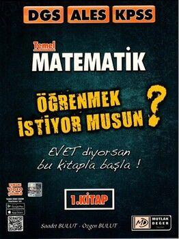 Mutlak Değer Yayınları DGS ALES KPSS Temel Matematik Öğrenmek İstiyor Musun 1. Kitap