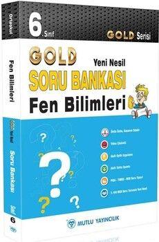 Mutlu Yayıncılık 6. Sınıf Fen Bilimleri Gold Serisi Yeni Nesil Soru Bankası