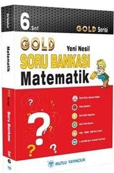 Mutlu Yayıncılık 6. Sınıf Matematik Gold Serisi Yeni Nesil Soru Bankası