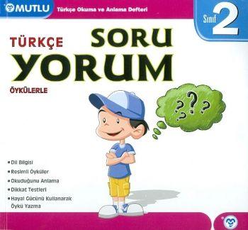 Mutlu Yayıncılık 2. Sınıf Türkçe Soru Yorum Öykülerle Türkçe Okuma ve Anlama Defteri