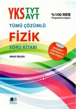 Nihat Bilgin TYT AYT Fizik Tümü Çözümlü Soru Kitabı