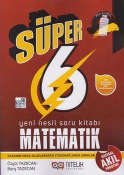 Nitelik Yayınları 6. Sınıf Matematik Süper Yeni Nesil Soru Kitabı