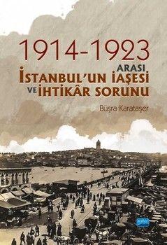 Nobel Yayınları 1914 1923 Arası İstanbulun İaşesi ve İhtikâr Sorunu