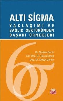 Nobel Yayınları Altı Sigma Yaklaşımı ve Sağlık Sektöründen Başarı Örnekleri