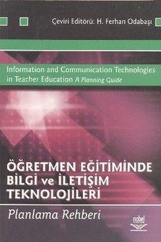Nobel Yayınları Öğretmen Eğitiminde Bilgi ve İletişim Teknolojileri