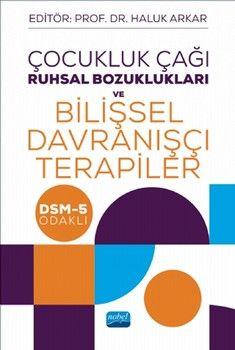 Nobel Yayınları Çocukluk Çağı Ruhsal Bozuklukları ve Bilişsel Davranışçı Terapiler DSM 5 Odaklı