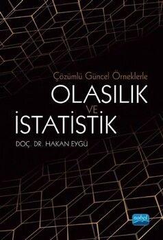 Nobel Yayınları Çözümlü Güncel Örneklerle Olasılık ve İstatistik