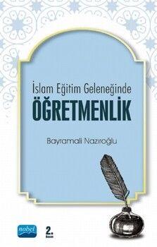 Nobel Yayınları İslam Eğitim Geleneğinde Öğretmenlik