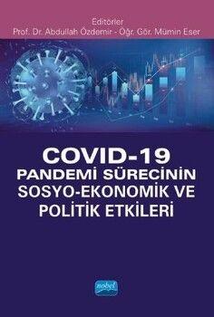 Nobel Yayınları Covid 19 Pandemi Sürecinin Sosyo Ekonomik ve Politik Etkileri