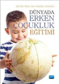 Nobel Yayınları Dünyada Erken Çocukluk Eğitimi