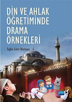 Nobel Yayınları Din ve Ahlak Öğretiminde Drama Örnekleri
