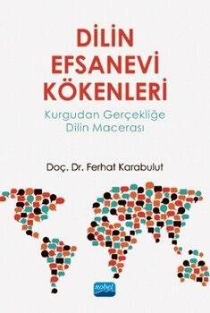 Nobel Yayınları Dilin Efsanevi Kökenleri Kurgudan Gerçekliğe Dilin Macerası