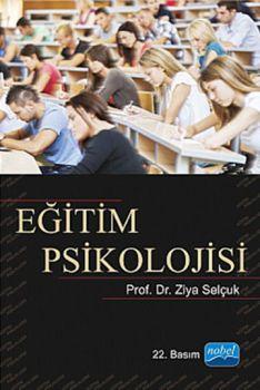 Nobel Yayınları Eğitim Psikolojisi Doç. Dr. Ziya Selçuk