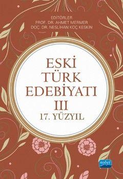 Nobel Yayınları Eski Türk Edebiyatı 3 17. Yüzyıl