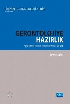 Nobel Yayınları Gerontolojiye Hazırlık Perspektifler Teoriler Yöntemler Üzerine Ön Bilgi