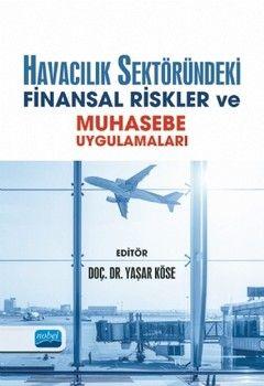 Nobel Yayınları Havacılık Sektöründeki Finansal Riskler ve Muhasebe Uygulamaları