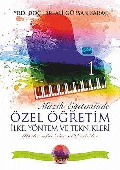 Nobel Yayınları Müzik Eğitiminde Özel Öğretim İlke Yöntem ve Teknikleri I