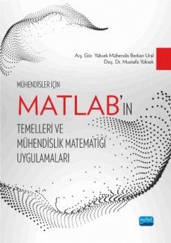 Nobel Yayınları Mühendisler İçin MATLAB?ın Temelleri ve Mühendislik Matematiği Uygulamaları