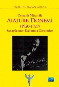 Nobel Yayınları Osmanlı Mirası ile Atatürk Dönemi 1920 1929 Sanayileşerek Kalkınma Girişimleri