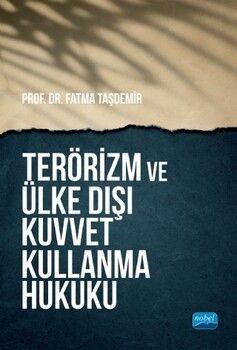 Nobel Yayınları Terörizm ve Ülke Dışı Kuvvet Kullanma Hukuku