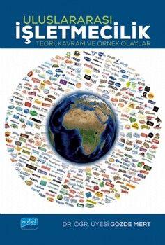 Nobel Yayınları Uluslararası İşletmecilik Teori Kavram ve Örnek Olaylar