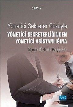Nobel Yayınları Yönetici Sekreter Gözüyle Yönetici Sekreterliğinden Yönetici Asistanlığına