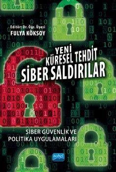 Nobel Yayınları Yeni Küresel Tehdit Siber Saldırılar Siber Güvenlik ve Politika Uygulamaları