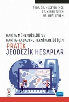 Nobel YayınlarıHarita Mühendisliği ile Harita ve Kadastro Teknikerliği için Pratik Jeodezik Hesaplar