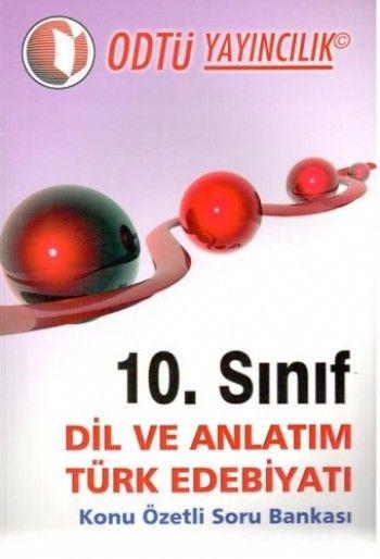 ODTÜ 10. Sınıf Dil ve Anlatım Türk Edebiyatı Konu Özetli Soru Bankası