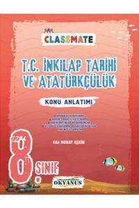 Okyanus Yayınları 8. Sınıf Classmate T.C İnkılap Tarihi ve Atatürkçülük Konu Anlatımlı