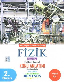 Okyanus Yayınları YKS 2. Oturum Fizik Özel Ders Konseptli Konu Anlatımı 2. Kitap