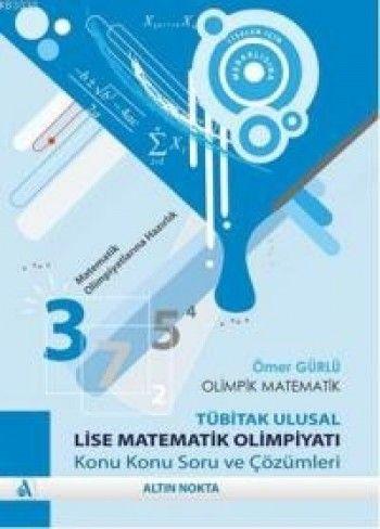 Olimpik Matematik-Tübitak Ulusal Lise Matematik Olimpiyatı Konu Konu Soru ve Çözümleri