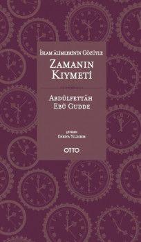 Otto Yayınları İslam Alimlerinin Gözüyle Zamanın Kıymeti
