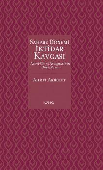 Otto Yayınları Sahabe Dönemi İktidar Kavgası Alevi Sünni Ayrışmasının Arka Planı